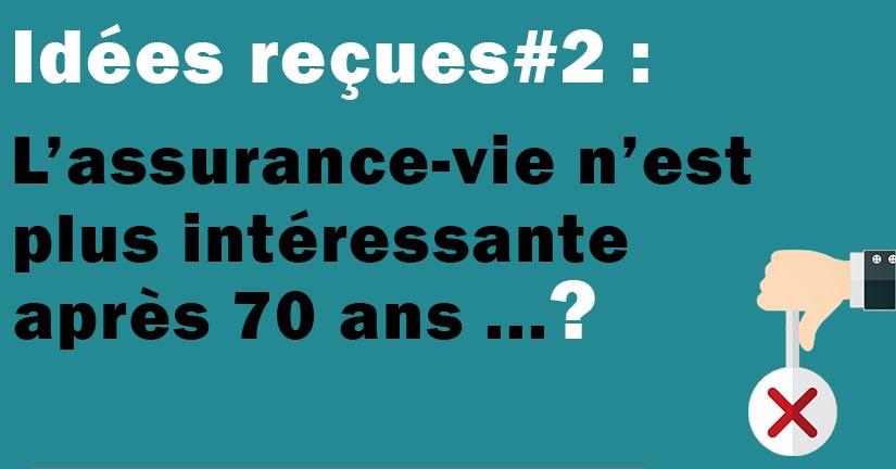 L Assurance Vie Apres 70 Ans Toujours Attrayante